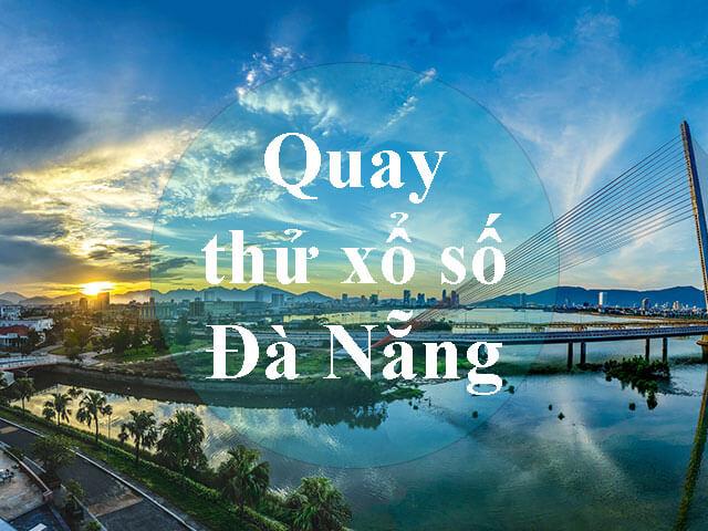 Quay thử xổ số Đà Nẵng