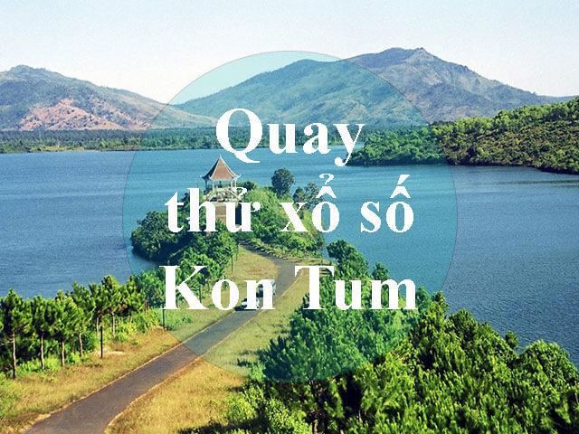 Quay thử xổ số Kon Tum