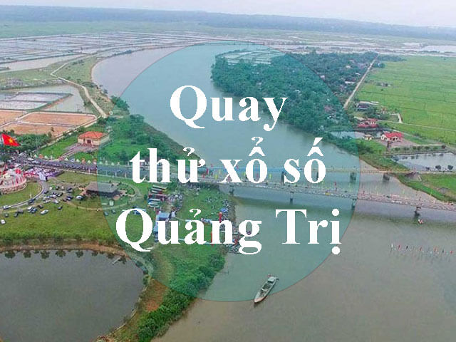 Quay thử xổ số Quảng Trị